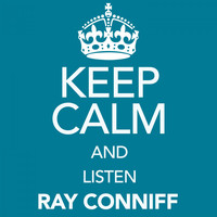 Ray Conniff - Keep Calm and Listen Ray Conniff