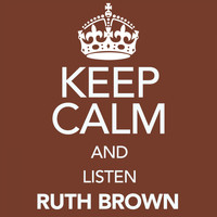 Ruth Brown - Keep Calm and Listen Ruth Brown