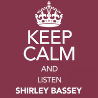 Shirley Bassey - Keep Calm and Listen Shirley Bassey