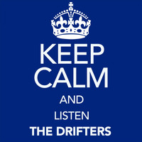 The Drifters - Keep Calm and Listen the Drifters