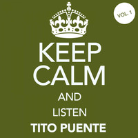 Tito Puente - Keep Calm and Listen Tito Puente (Vol. 01)