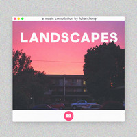 Various Artists - Landscapes: A Compilation by Lohanthony