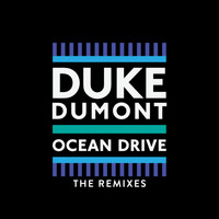 Duke Dumont - Ocean Drive (Remixes)