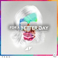 Avicii - For A Better Day (Remixes)