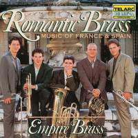 Empire Brass - Romantic Brass: Music Of France & Spain Transcribed For Brass