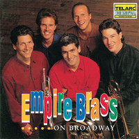 Empire Brass - Empire Brass On Broadway