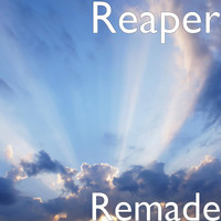 Reaper - Remade