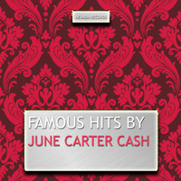 June Carter Cash - Famous Hits By June Carter Cash