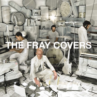 The Fray - Covers