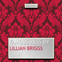 Lillian Briggs - Famous Hits By Lillian Briggs