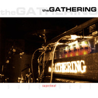 The Gathering - Superheat (Live)