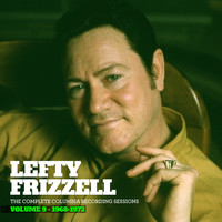 Lefty Frizzell - The Complete Columbia Recording Sessions, Vol. 9 - 1968-1972