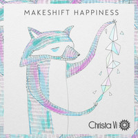 Christa Vi - Makeshift Happiness EP