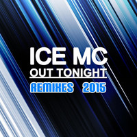 Ice Mc - Out Tonight (Remixes 2015)