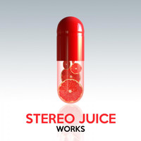Stereo Juice - Stereo Juice Works