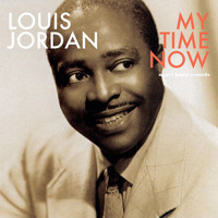 LOUIS JORDAN - My Time Now