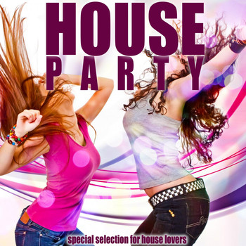 Various Artists - House Party (Special Selection for House Lovers)