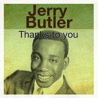 Jerry Butler - Thanks to You