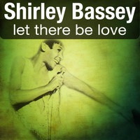 Shirley Bassey - Let There Be Love