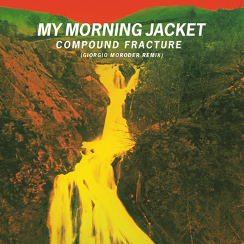 My Morning Jacket - Compound Fracture (Giorgio Moroder & Roman Luth Remix)
