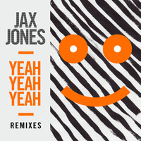 Jax Jones - Yeah Yeah Yeah (Remixes)
