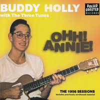 Buddy Holly & The Three Tunes - Ohh! Annie! The 1956 Sessions