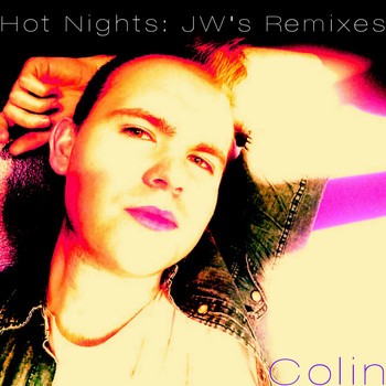 Colin - Hot Nights (JW's Remixes)