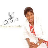Caroline - There Is None Like Our God