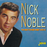 Nick Noble - You Don't Know What Love Is