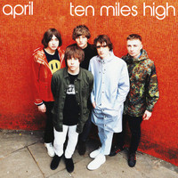 April - Ten Miles High