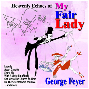 George Feyer - Heavenly Echoes of My Fair Lady