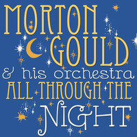 Morton Gould and His Orchestra - All Through the Night