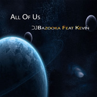 DJ Bazooka feat. Kevin - All of Us