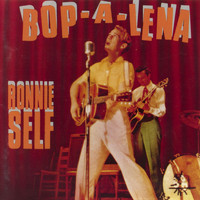Ronnie Self - Bop-A-Lena