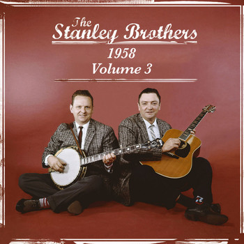 The Stanley Brothers - The Stanley Brothers Vol.3 1958
