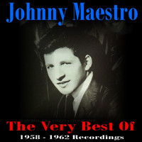 Johnny Maestro - The Very Best Of 1958-1962