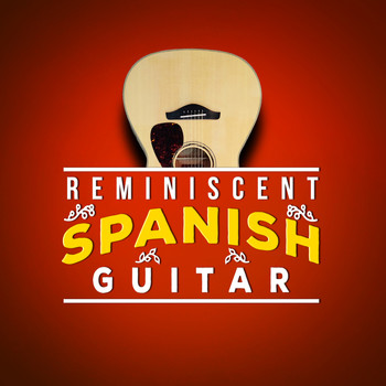 Spanish Guitar - Reminiscent Spanish Guitar