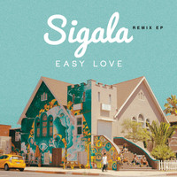 Sigala - Easy Love (Remixes) - EP