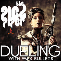 Pied Piper - Dueling With Wax Bullets