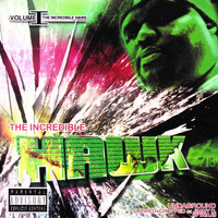 H.A.W.K. - The Incredible Hawk, Vol. 1 - Undaground (Slowed & Chopped) (Explicit)
