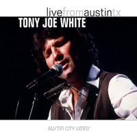 Tony Joe White - Live from Austin, TX: Tony Joe White