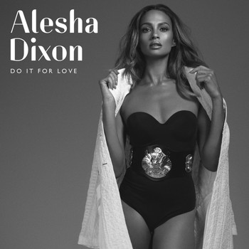 Alesha Dixon - Do It For Love