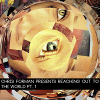 Chris Forman - Reaching Out To The World, Pt. 1