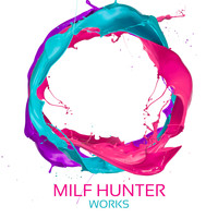 Milf Hunter - Milf Hunter Works