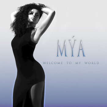 Mya - Welcome To My World