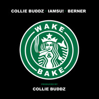 Collie Buddz - Wake & Bake (feat. IAMSU!, Berner)