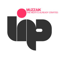 Muzzaik - The Night's Already Started