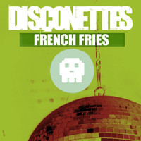 Disconettes - French Fries