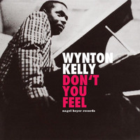 Wynton Kelly - Don't You Feel - With Heart and Soul