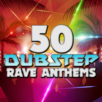 Various Artists - 50 Dubstep Rave Anthems